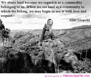abuse-land-regard-as-a-commodity-aldo-leopold-quotes-sayings-pictures ...