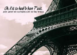 Oh,It Is So Hard to Leave Paris ~ Joy Quote