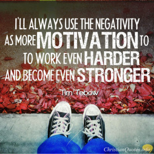 Tim Tebow Quote – Others' Negativity Can Fuel Our Rise If We Let ...