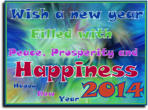 Peace Prosperity happiness new year 2014