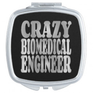 Crazy Biomedical Engineer in Silver Compact Mirrors