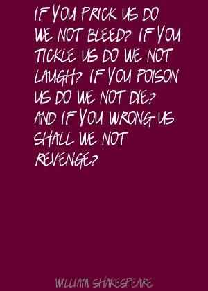 shakespeare quote on bleed, tickle, poison, wrong and revenge ...