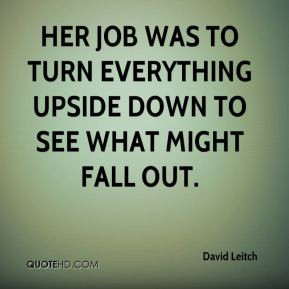 David Leitch - Her job was to turn everything upside down to see what ...