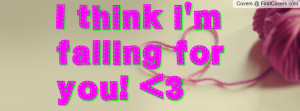 think i'm falling for you! 3 Profile Facebook Covers