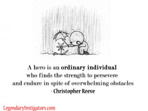 an Ordinary Individual Who Finds the Strength to Persevere and Endure ...