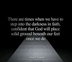 faith more god will inspiration dark places faith lds quotes the dark ...