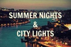 summer nights and city lights ♥ Summer quotes and images +++for more ...