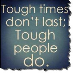 ... me that even when things get tough, we must stay strong and ... More