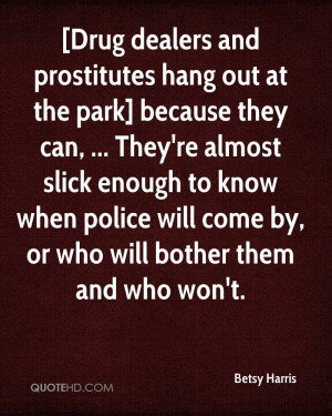 Drug dealers and prostitutes hang out at the park] because they can ...