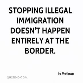 Ira Mehlman Stopping illegal immigration doesn 39 t happen entirely at