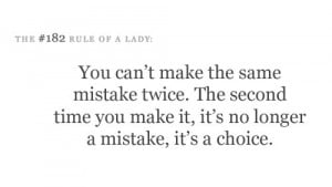 You can't make the same mistake twice. The second time you make it ...