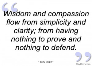 wisdom and compassion flow from simplicity