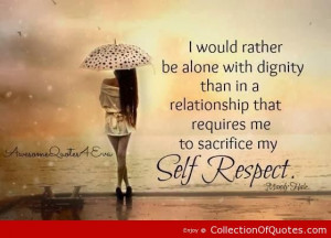 ... Than In A Reationship That Require Me To Sacrifice My Self Respect