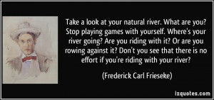 Take a look at your natural river. What are you? Stop playing games ...