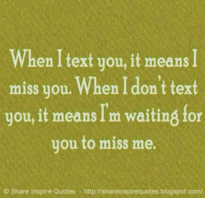 it means i m waiting for you to miss me