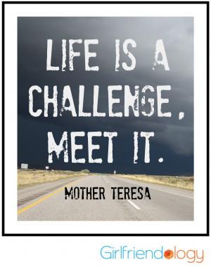 ... content/uploads/2013/05/Girlfriendology-quote-life-is-a-challenge.jpg