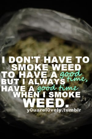 Related Pictures high weed quotes and sayings alot weed tumblr funny ...