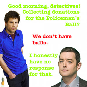 """Shawn: """"Good morning detectives, collecting money for the Policeman ..."""