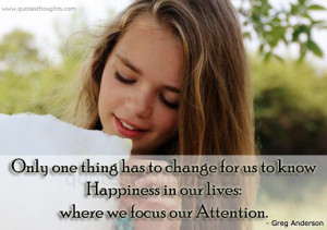 Happiness Quotes-Thoughts-Greg Anderson-Focus our attention-Best-Nice