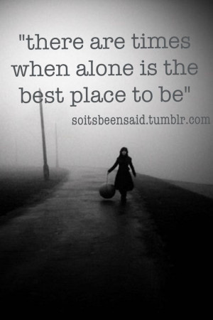 ... Quotes, Be Alone Quotes, Needs Time Quotes, Quotes Quotes, Quotes