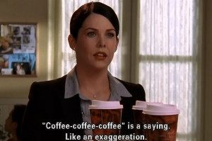 22 Lorelai Gilmore Quotes About Coffee For Any Caffeine Addict