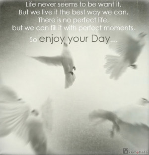life quotetion enjoy your day
