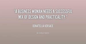 Successful Business Woman Quotes a business woman needs a