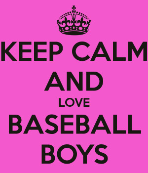 Keep Calm and Love Baseball Boys