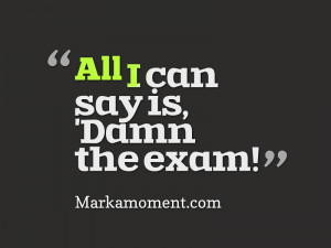 exam quotes images funny quotes on exams pictures funny exam quotes ...