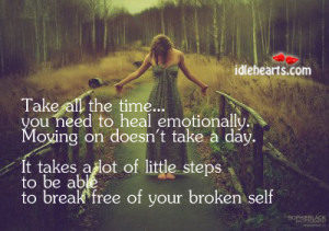 take all the time you need to heal emotionally moving on doesn t take ...
