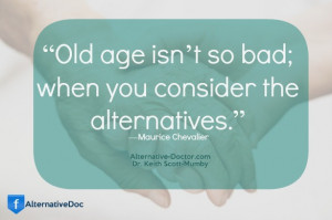 Aging Gracefully...Maurice Chevalier Quote