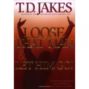 Jakes Speaks to Men! Powerful, Life Changing Quotes
