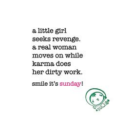 ... woman moves on while karma does her dirty work. sunday quote | www