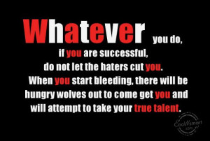 Jealousy Quote: Whatever you do, if you are successful,... Jealousy-(3 ...