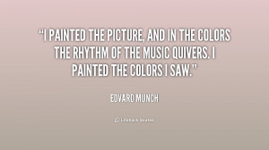 painted the picture, and in the colors the rhythm of the music ...
