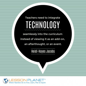 Teachers need to integrate technology seamlessly into the curriculum ...