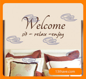 Welcome, sit relax enjoy - Wall Quotes and sayings - vinyl graphic ...