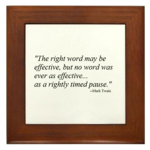 RIGHTLY TIMED PAUSE... Quotes Framed Tile by CafePress