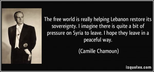 The free world is really helping Lebanon restore its sovereignty. I ...