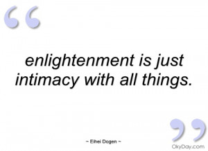 enlightenment is just intimacy with all