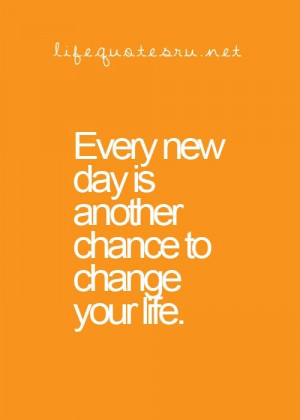 Everyday is another chance