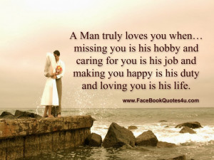 Man truly loves you when… missing you is his hobby and caring for ...