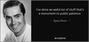 Tyrone Power Quotes