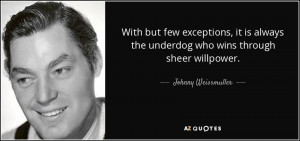 With but few exceptions, it is always the underdog who wins through ...