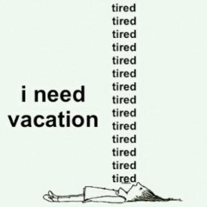need vacation