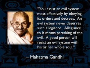 ... Gandhi, Inspiration, Resistance Evil, Evil System, Speak Truths, Vegan