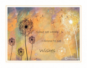 Quotes About Wishes And Dandelions Dandelion art with quote,