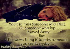 ... see daily is the worst thing Quotes About Missing Someone Who Has Died
