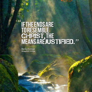 Justified Quotes Quotes picture: if the ends