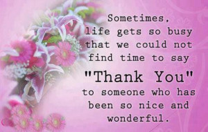 """... Say """" Thank You """" To Someone Who Has Been So Nice And Wonderful"""